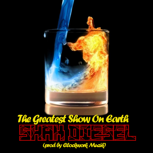 Shak Diesel - The Greatest Show on Earth 3