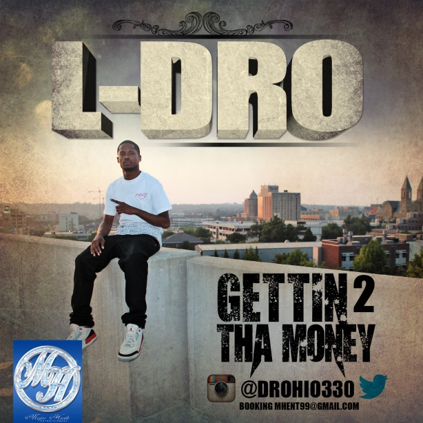 l dro gettin to the money